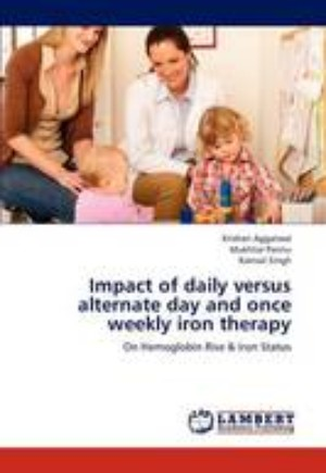 Impact of Daily Versus Alternate Day and Once Weekly Iron Therapy
