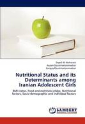 Nutritional Status and Its Determinants Among Iranian Adolescent Girls
