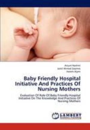 Baby Friendly Hospital Initiative and Practices of Nursing Mothers
