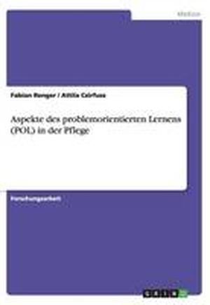Aspekte Des Problemorientierten Lernens (Pol) in Der Pflege