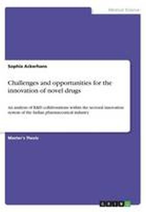 Challenges and Opportunities for the Innovation of Novel Drugs