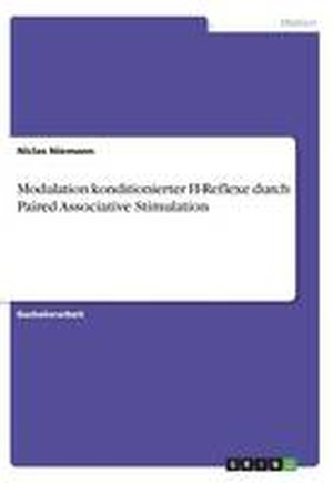 Modulation Konditionierter H-Reflexe Durch Paired Associative Stimulation