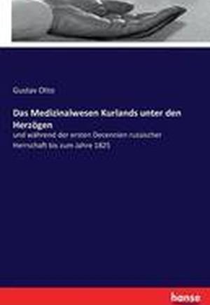 Das Medizinalwesen Kurlands Unter Den Herzogen