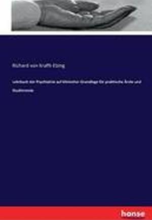 Lehrbuch Der Psychiatrie Auf Klinischer Grundlage Fur Praktische Arzte Und Studierende