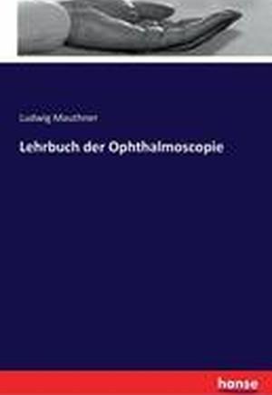 Lehrbuch Der Ophthalmoscopie