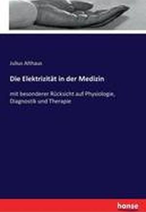 Die Elektrizitat in Der Medizin