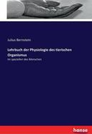 Lehrbuch Der Physiologie Des Tierischen Organismus