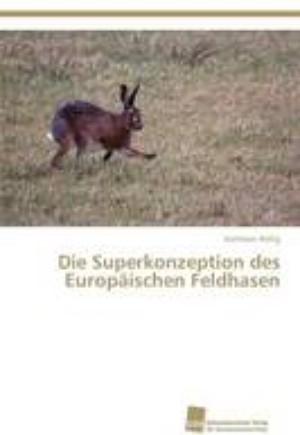 Die Superkonzeption Des Europaischen Feldhasen