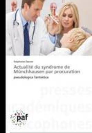 Actualite Du Syndrome de Munchhausen Par Procuration