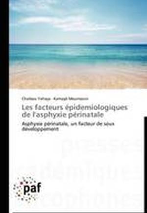 Les Facteurs Epidemiologiques de l'Asphyxie Perinatale