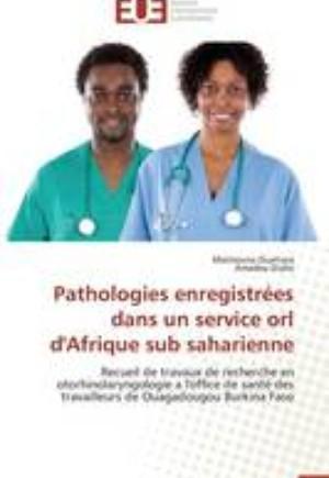 Pathologies Enregistr es Dans Un Service Orl d'Afrique Sub Saharienne