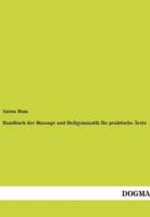 Handbuch Der Massage Und Heilgymnastik Fur Praktische Arzte