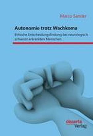 Autonomie Trotz Wachkoma