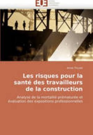 Les Risques Pour La Sant Des Travailleurs de la Construction