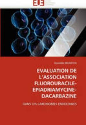 Evaluation de l''association Fluorouracile-Epiadriamycine-Dacarbazine