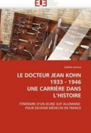 Le Docteur Jean Kohn 1933-1946 Une Carri re Dans L Histoire