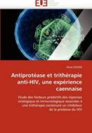 Antiprot ase Et Trith rapie Anti-Hiv, Une Exp rience Caennaise