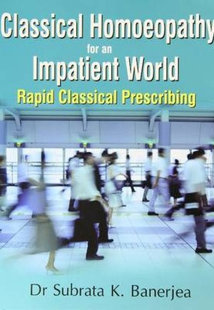 Classical Homoeopathy for an Impatient World