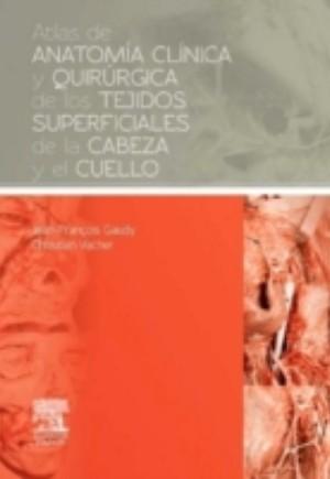 Atlas de anatomia clinica y quirurgica de los tejidos superficiales de la cabeza y el cuello