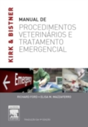 Kirk & Bistner's Manual de Procedimentos Veterinarios e Tratamentos de Emergencia