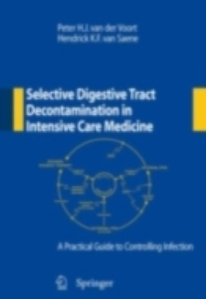 Selective Digestive Tract Decontamination in Intensive Care Medicine: a Practical Guide to Controlling Infection