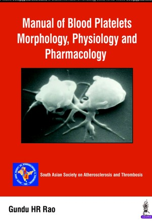 Manual of Blood Platelets: Morphology, Physiology and Pharmacology