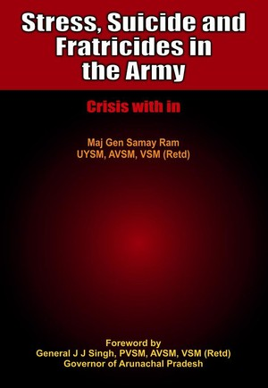 Stress Suicides and Fratricides in the Army