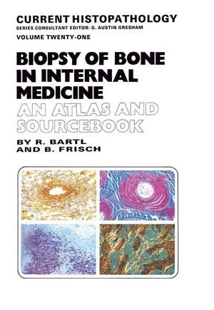 Biopsy of Bone in Internal Medicine: An Atlas and Sourcebook