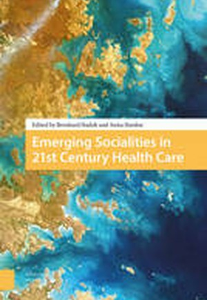 Emerging Socialities in 21st Century Healthcare