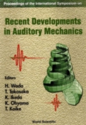 Recent Developments In Auditory Mechanics: Proceedings Of The International Symposium