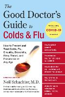 The Good Doctor's Guide to Colds and Flu [Updated Edition]