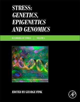Stress Genetics, Epigenetics and Genomics