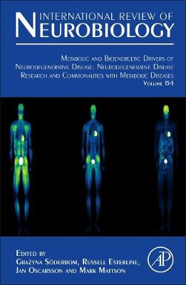 Metabolic and Bioenergetic Drivers of Neurodegenerative Disease: Neurodegenerative Disease Research and Commonalities with Metabolic Diseases: Volume 154