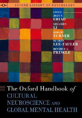 Oxford Handbook of Cultural Neuroscience and Global Mental Health