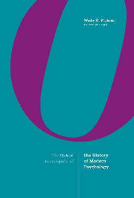 The Oxford Encyclopedia of the History of Modern Psychology