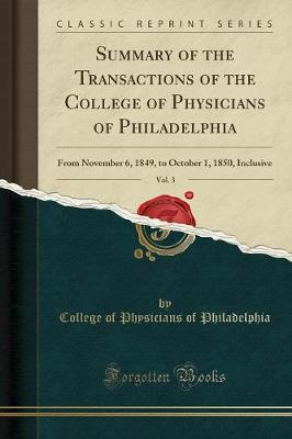 Summary of the Transactions of the College of Physicians of Philadelphia, Vol. 3