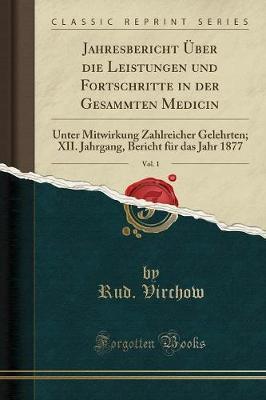Jahresbericht ber Die Leistungen Und Fortschritte in Der Gesammten Medicin, Vol. 1