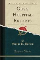 Guy's Hospital Reports, Vol. 2 (Classic Reprint)