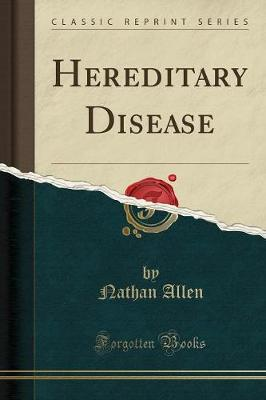 Hereditary Disease (Classic Reprint)