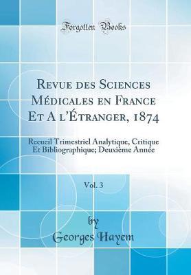 Revue Des Sciences M dicales En France Et a l' tranger, 1874, Vol. 3