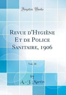 Revue d'Hygiene Et de Police Sanitaire, 1906, Vol. 28 (Classic Reprint)