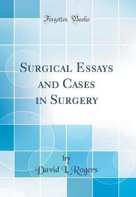 Surgical Essays and Cases in Surgery (Classic Reprint)