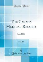 The Canada Medical Record, Vol. 14