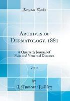 Archives of Dermatology, 1881, Vol. 7