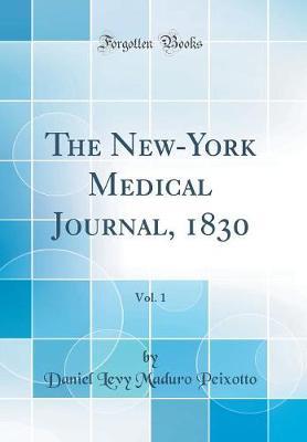 The New-York Medical Journal, 1830, Vol. 1 (Classic Reprint)