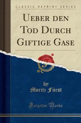 Ueber Den Tod Durch Giftige Gase (Classic Reprint)