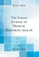 The Indian Journal of Medical Research, 1919-20, Vol. 7 (Classic Reprint)