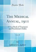 The Medical Annual, 1911, Vol. 29