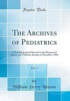 The Archives of Pediatrics, Vol. 1