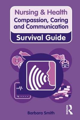 Nursing and Health Survival Guide, Compassion, Caring and Communication